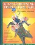 Texas Gardening the Natural Way: The Complete Handbook (Hardcover)