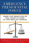 Emergency Presidential Power: From the Drafting of the Constitution to the War on Terror (Hardcover)
