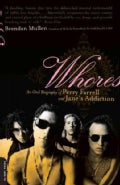 Whores: An Oral Biography of Perry Farrell And Jane's Addiction (Paperback)
