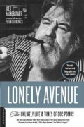 Lonely Avenue: The Unlikely Life & Times of Doc Pomus (Paperback)