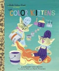 The Color Kittens (Hardcover)