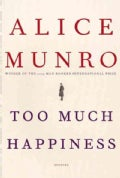 Too Much Happiness: Stories (Hardcover)