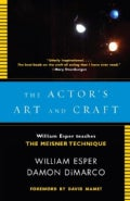 The Actor&#39;s Art and Craft: William Esper Teaches the Meisner Technique (Paperback)