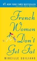 French Women Don&#39;t Get Fat (Paperback)