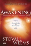 Awakening: A New Approach to Faith, Fasting, and Spiritual Freedom: 21 Days to Revolutionize Your Relationship Wi... (Paperback)