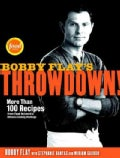 Bobby Flay&#39;s Throwdown!: More Than 100 Recipes from Food Network&#39;s Ultimate Cooking Challenge (Hardcover)