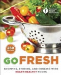 American Heart Association Go Fresh: Shopping, Storing, and Cooking With Heart-healthy Foods (Paperback)