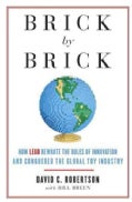 Brick by Brick: How Lego Rewrote the Rules of Innovation and Conquered the Global Toy Industry (Hardcover)