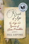 Book of Ages: The Life and Opinions of Jane Franklin (Hardcover)