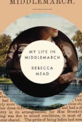 My Life in Middlemarch (Hardcover)