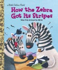 How the Zebra Got Its Stripes (Hardcover)