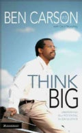 Think Big: Unleashing Your Potential for Excellence (Paperback)