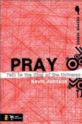Pray: Talk to the King of the Universe (Paperback)
