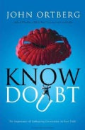 Know Doubt: The Importance of Embracing Uncertainty in Your Faith (Paperback)