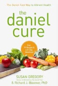 The Daniel Cure: The Daniel Fast Way to Vibrant Health (Hardcover)