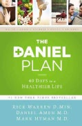 The Daniel Plan: 40 Days to a Healthier Life (Hardcover)