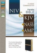 Classic Comparative Side-by-Side Bible: NIV / KJV / NASB Amplified The World's Bestselling Bible Paired With Thre... (Paperback)