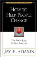 How to Help People Change: The Four-Step Biblical Process (Paperback)