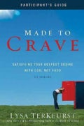 Made to Crave: Satisfying Your Deepest Desire With God, Not Food: Participant&#39;s Guide: Six Sessions (Paperback)