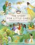 The Story for Little Ones: Discover the Bible in Pictures (Hardcover)