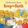 The Berenstain Bears Keep the Faith (Paperback)
