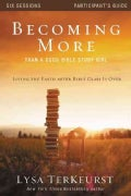 Becoming More Than a Good Bible Study Girl, Participant's Guide: Living the Faith After Bible Class Is over (Paperback)