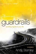 Guardrails: Avoiding Regrets in Your Life: Participant's Guide (Paperback)