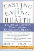 Fasting-And Eating-For Health: A Medical Doctor&#39;s Program for Conquering Disease (Paperback)