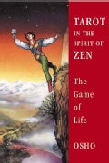 Tarot in the Spirit of Zen: The Game of Life (Paperback)