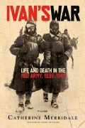 Ivan's War: Life And Death in the Red Army, 1939-1945 (Paperback)