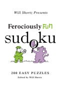 Will Shortz Presents Ferociously Fun Sudoku: 200 Easy Puzzles (Paperback)