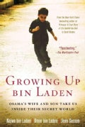 Growing Up bin Laden: Osama's Wife and Son Take Us Inside Their Secret World (Paperback)