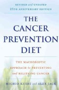 The Cancer Prevention Diet: The Macrobiotic Approach to Preventing and Relieving Cancer (Paperback)