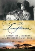 The Temptress: The Scandalous Life of Alice De Janze and the Mysterious Death of Lord Erroll (Paperback)