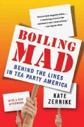 Boiling Mad: Behind the Lines in Tea Party America (Paperback)