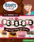 Hungry Girl 200 Under 200: Just Desserts: 200 Recipes Under 200 Calories (Paperback)