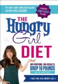 The Hungry Girl Diet: Big Portions. Big Results. Drop 10 Pounds in 4 Weeks (Hardcover)
