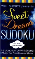 Will Shortz Presents Sweet Dreams Sudoku: 150 Fast, Fun Puzzles (Paperback)