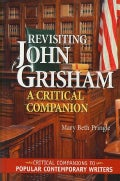 Revisiting John Grisham: A Critical Companion (Hardcover)