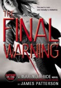 The Final Warning: A Maximum Ride Novel (Paperback)