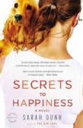 Secrets to Happiness: A Novel (Paperback)