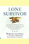 Lone Survivor: The Eyewitness Account of Operation Redwing and the Lost Heroes of SEAL Team 10 (Hardcover)
