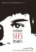 Everybody Sees the Ants (Hardcover)