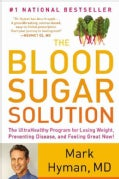 The Blood Sugar Solution: The UltraHealthy Program for Losing Weight, Preventing Disease, and Feeling Great Now! (Hardcover)