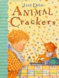 Animal Crackers: A Delectable Collection of Pictures, Poems, and Lullabies for the Very Young (Hardcover)