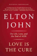 Love Is the Cure: On Life, Loss, and the End of AIDS (Paperback)