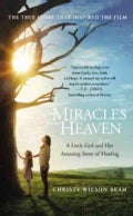 Miracles from Heaven: A Little Girl and Her Amazing Story of Healing (Paperback)