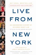 Live from New York: An Uncensored History of Saturday Night Live (Paperback)