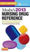 Mosby&#39;s Nursing Drug Reference 2013: Everything You Need to Administer Drugs Safely, Accurately, and Professionally (Paperback)