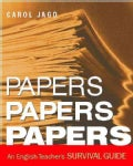 Papers, Papers, Papers: An English Teacher's Survival Guide (Paperback)